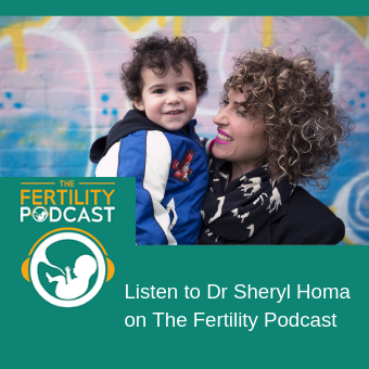 Listen to Dr Sheryl Homa on the fertility podcast